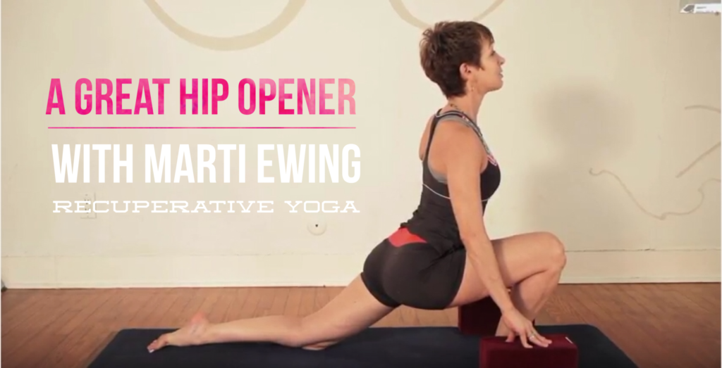 A Great Hip Opener with Marti Ewing Recuperative Yoga